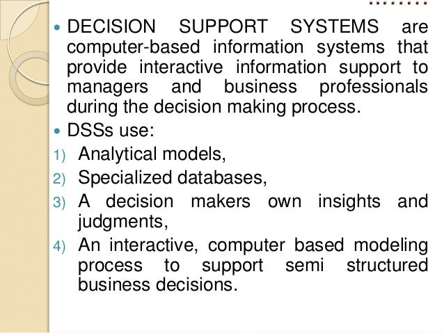 an analysis of the decision support systems Decision support systems improve operational efficiency and business performance by enhancing the ability of stakeholders to make faster, smarter decisions based on.