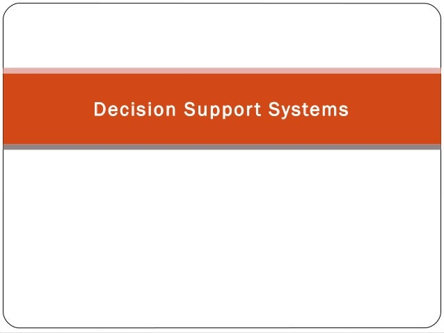 decision support system essay Clinical decision support systems: state of the art ahrq publication no 09- 0069-ef rockville, maryland: agency for healthcare research and quality.