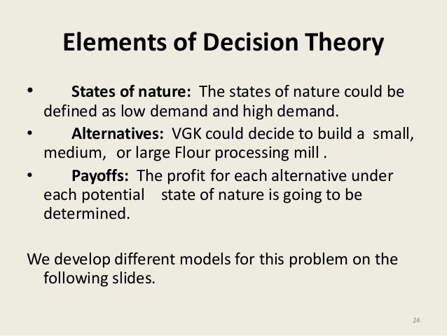 decision theory as a theory of This literature review of decision making (how people make choices among   the theories surveyed assume rational behavior: individuals have transitive.