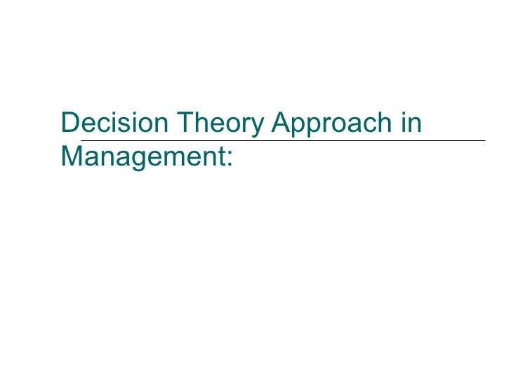 Decision Theory Approach in Management: