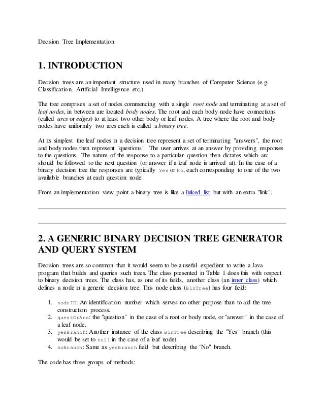 Decision Tree Implementation  1. INTRODUCTION  Decision trees are an important structure used in many branches of Computer...