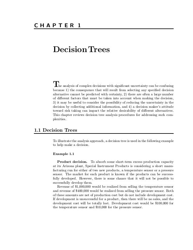 CHAPTER 1  Decision Trees  The analysis of complex decisions with signi¯ cant uncertaintyspeci¯beedconfusing can because 1...