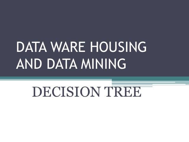 DATA WARE HOUSINGAND DATA MINING  DECISION TREE