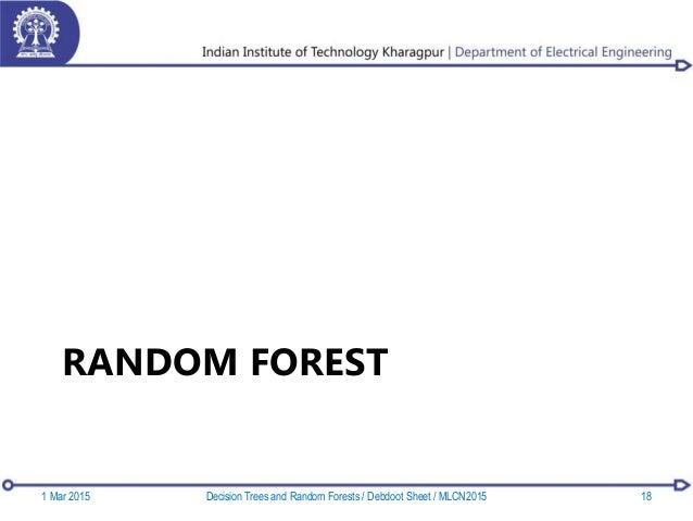 RANDOM FOREST 1 Mar 2015 18Decision Trees and Random Forests / Debdoot Sheet / MLCN2015