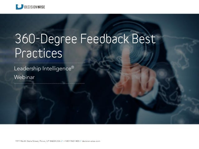 1971 North State Street, Provo, UT 84604 USA // +1.801.960.1400 // decision-wise.com 360-Degree Feedback Best Practices Le...