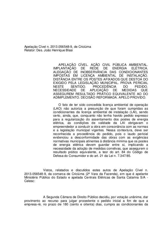 Apelação Cível n. 2013.056548-9, de Criciúma Relator: Des. João Henrique Blasi APELAÇÃO CÍVEL. AÇÃO CIVIL PÚBLICA AMBIENTA...
