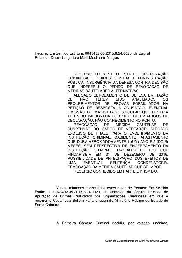Gabinete Desembargadora Marli Mosimann Vargas Recurso Em Sentido Estrito n. 0043432-35.2015.8.24.0023, da Capital Relatora...