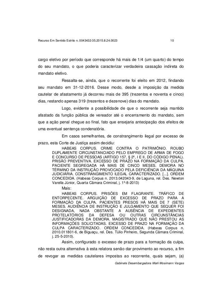 Recurso Em Sentido Estrito n. 0043432-35.2015.8.24.0023 10 Gabinete Desembargadora Marli Mosimann Vargas cargo eletivo por...