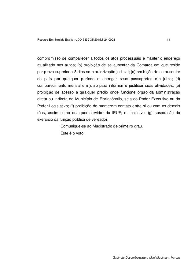 Recurso Em Sentido Estrito n. 0043432-35.2015.8.24.0023 11 Gabinete Desembargadora Marli Mosimann Vargas compromisso de co...