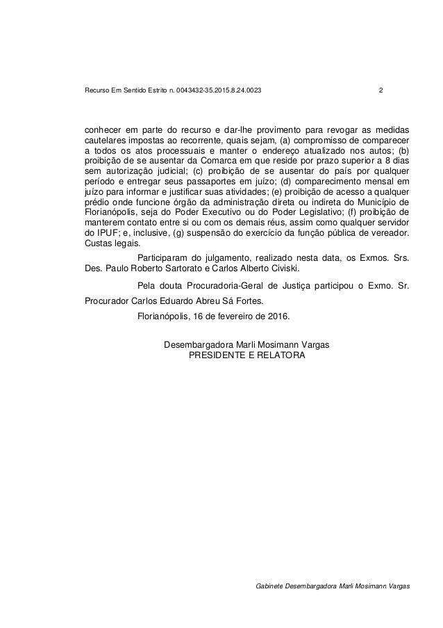 Recurso Em Sentido Estrito n. 0043432-35.2015.8.24.0023 2 Gabinete Desembargadora Marli Mosimann Vargas conhecer em parte ...