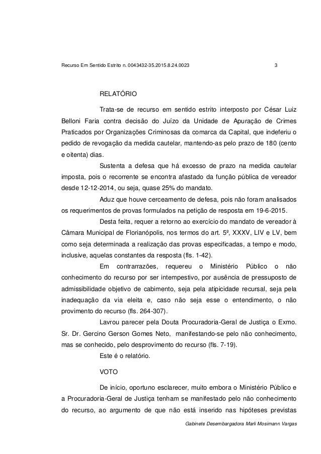 Recurso Em Sentido Estrito n. 0043432-35.2015.8.24.0023 3 Gabinete Desembargadora Marli Mosimann Vargas RELATÓRIO Trata-se...