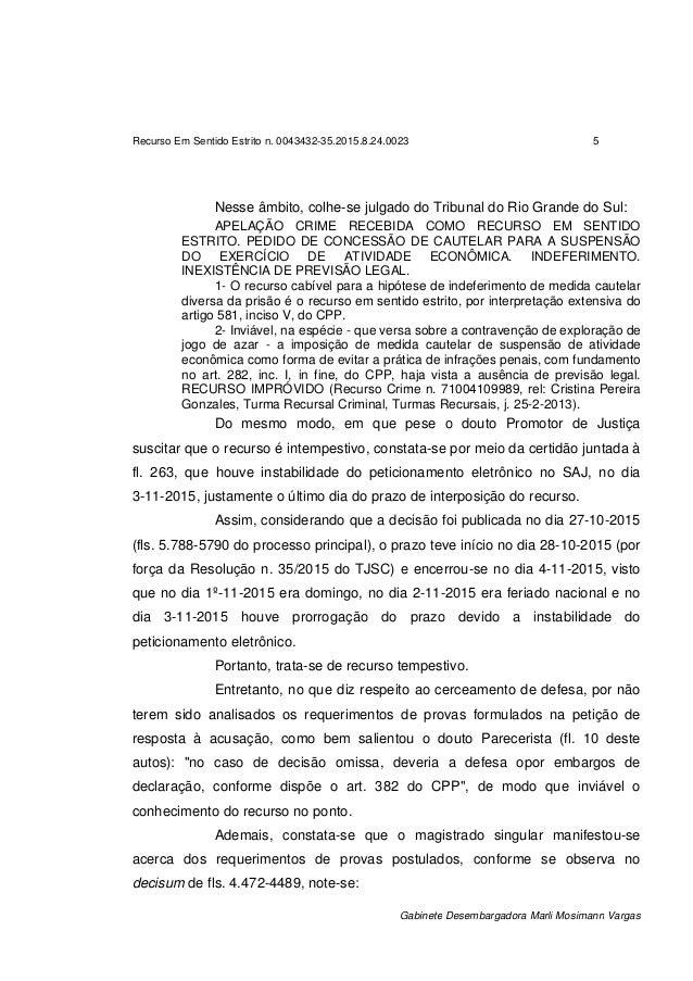 Recurso Em Sentido Estrito n. 0043432-35.2015.8.24.0023 5 Gabinete Desembargadora Marli Mosimann Vargas Nesse âmbito, colh...