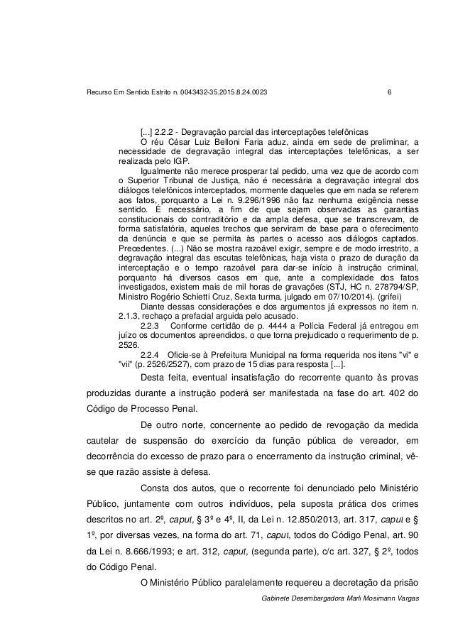 Recurso Em Sentido Estrito n. 0043432-35.2015.8.24.0023 6 Gabinete Desembargadora Marli Mosimann Vargas [...] 2.2.2 - Degr...