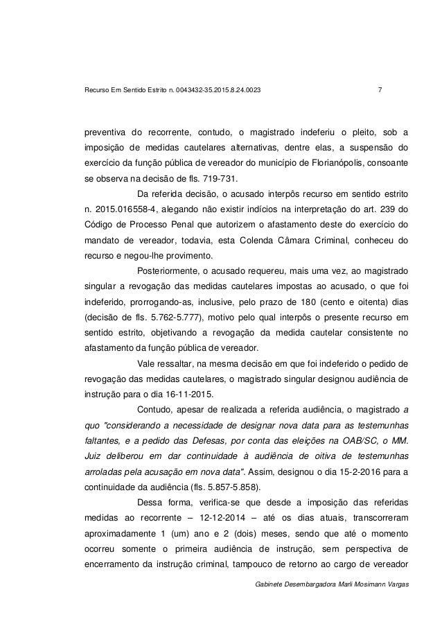 Recurso Em Sentido Estrito n. 0043432-35.2015.8.24.0023 7 Gabinete Desembargadora Marli Mosimann Vargas preventiva do reco...