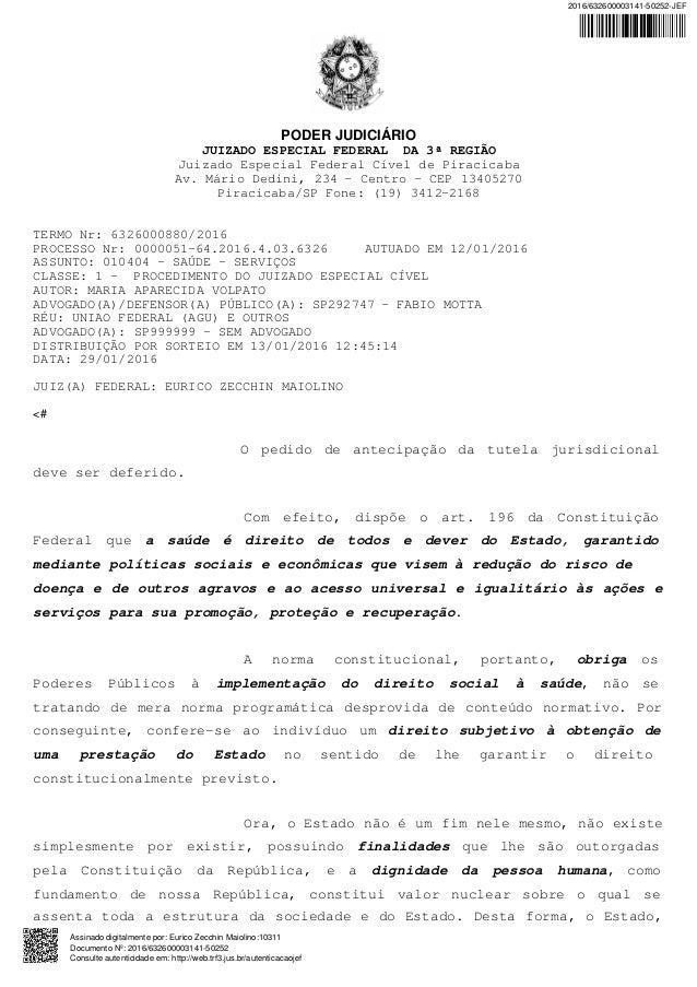 PODER JUDICIÁRIO JUIZADO ESPECIAL FEDERAL DA 3ª REGIÃO Juizado Especial Federal Cível de Piracicaba Av. Mário Dedini, 234 ...