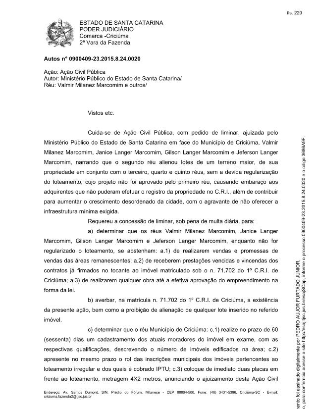 ESTADO DE SANTA CATARINA PODER JUDICIÁRIO  Comarca -Criciúma  2a Vara da Fazenda     Autos n° 0900409-23.2015.8.24.0020  A...