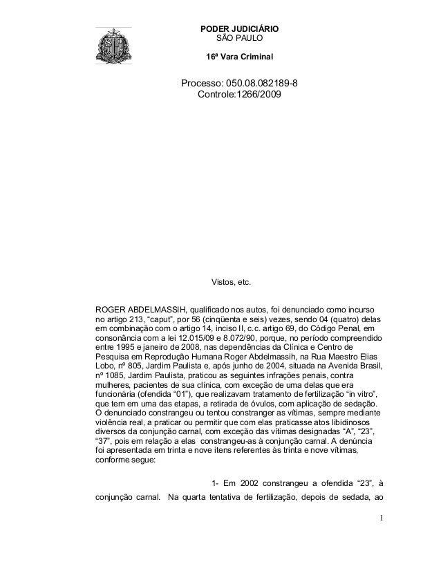 PODER JUDICIÁRIO SÃO PAULO 16ª Vara Criminal Processo: 050.08.082189-8 Controle:1266/2009 1 Vistos, etc. ROGER ABDELMASSIH...