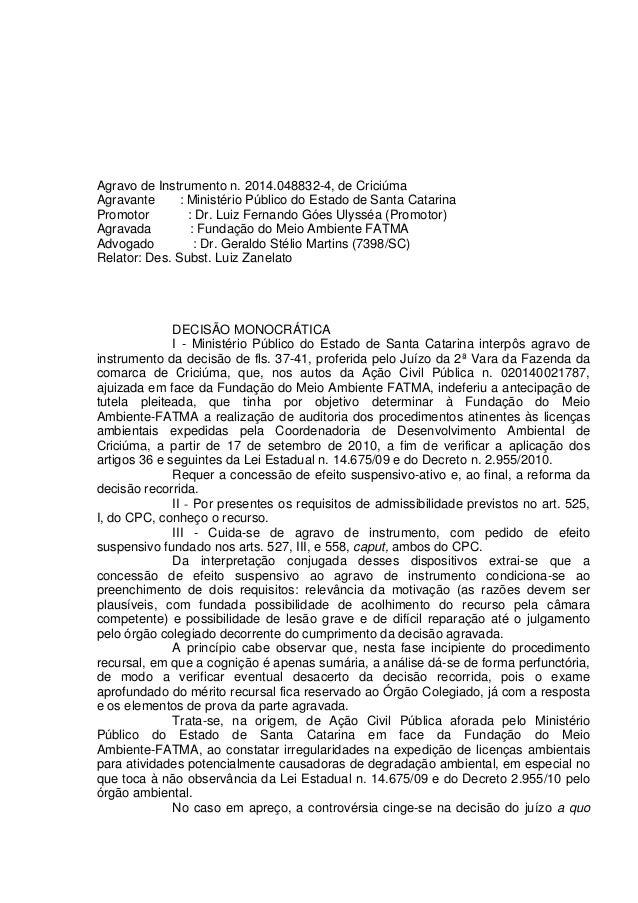 Agravo de Instrumento n. 2014.048832-4, de Criciúma  Agravante : Ministério Público do Estado de Santa Catarina  Promotor ...