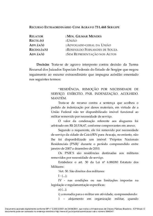 RECURSO EXTRAORDINÁRIO COM AGRAVO 731.468 SERGIPE RELATOR : MIN. GILMAR MENDES RECTE.(S) :UNIÃO ADV.(A/S) :ADVOGADO-GERAL ...