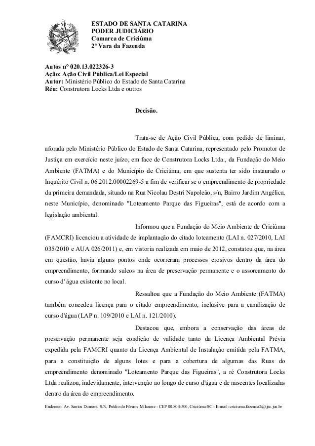 ESTADO DE SANTA CATARINA PODER JUDICIÁRIO Comarca de Criciúma 2ª Vara da Fazenda Autos n° 020.13.022326-3 Ação: Ação Civil...