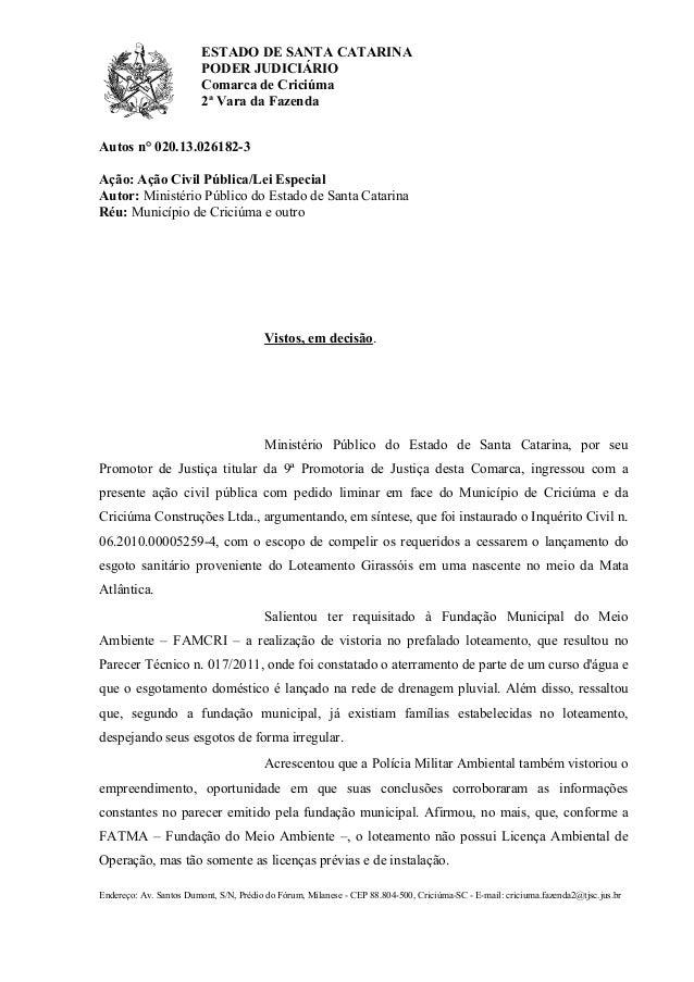 ESTADO DE SANTA CATARINA PODER JUDICIÁRIO Comarca de Criciúma 2ª Vara da Fazenda Endereço: Av. Santos Dumont, S/N, Prédio ...