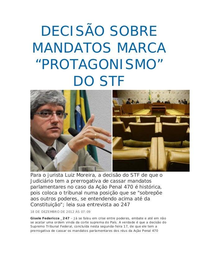 """DECISÃO SOBRE MANDATOS MARCA """"PROTAGONISMO""""      DO STFPara o jurista Luiz Moreira, a decisão do STF de que oJudiciário te..."""