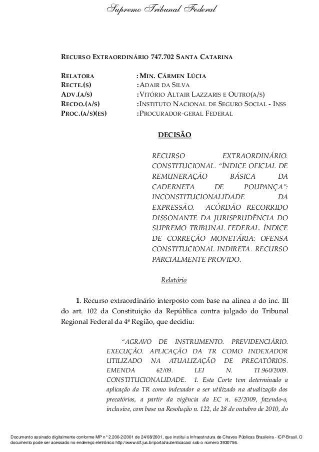 Supremo Tribunal Federal  RECURSO EXTRAORDINÁRIO 747.702 SANTA CATARINA RELATORA RECTE.(S) ADV.(A/S) RECDO.(A/S) PROC.(A/S...