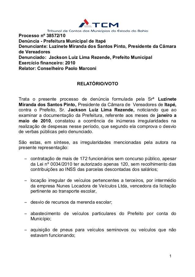 Processo nº 38572/10Denúncia - Prefeitura Municipal de ItapéDenunciante: Luzinete Miranda dos Santos Pinto, Presidente da ...