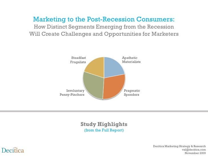 Marketing to the Post-Recession Consumers:  How Distinct Segments Emerging from the Recession Will Create Challenges and O...