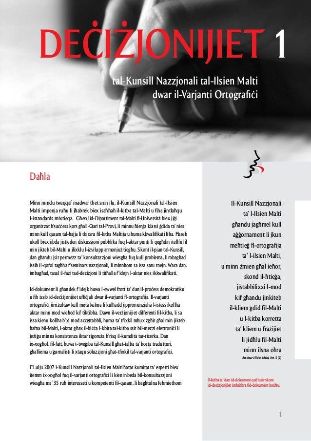 Il-Varjanti Ortografiçi - 2008  Minn mindu twaqqaf madwar tliet snin ilu, il-Kunsill Nazzjonali tal-Ilsien Malti impenja ...