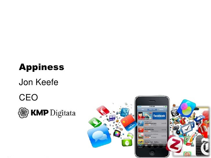 Appiness<br />Jon Keefe<br />CEO <br />