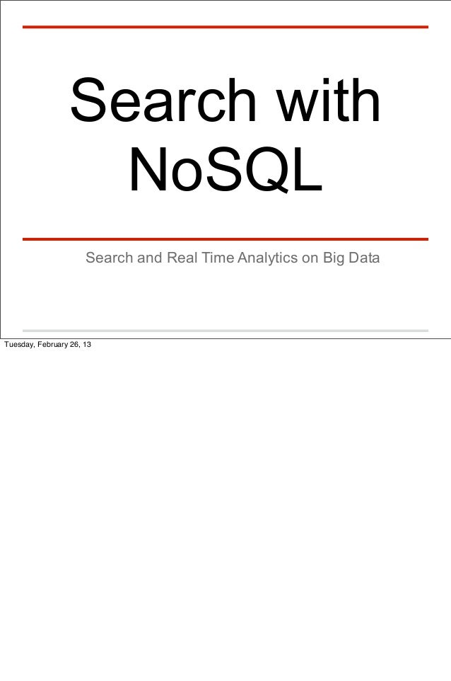 Real Time Search and Analytics on Big Data