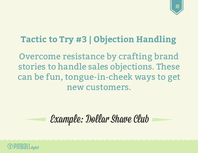 18 Example: Dollar Shave Club Tactic to Try #3 | Objection Handling Overcome resistance by crafting brand stories to handl...