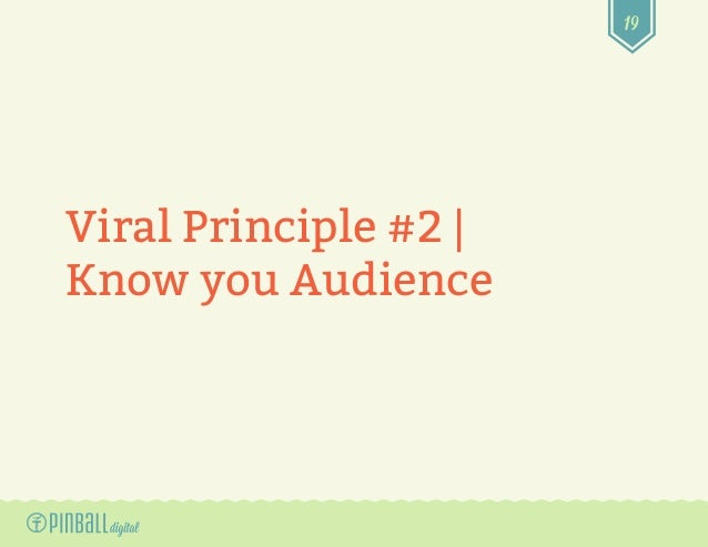 19 Viral Principle #2 | Know you Audience