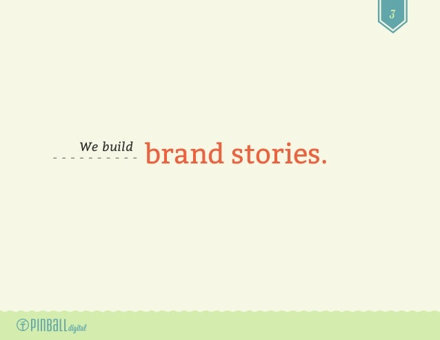 3 We build brand stories.