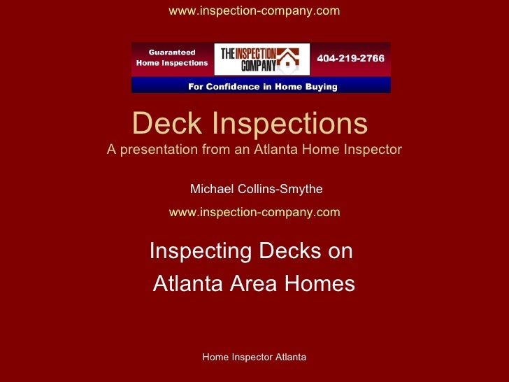 Deck Inspections  A presentation from an Atlanta Home Inspector Inspecting Decks on  Atlanta Area Homes Michael Collins-Sm...