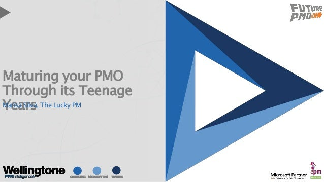 CONSULTING MICROSOFT PPM TRAINING Maturing your PMO Through its Teenage YearsMarisa Silva, The Lucky PM CONSULTING MICROSO...