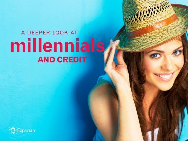 millennials AND CREDIT A DEEPER LOOK AT