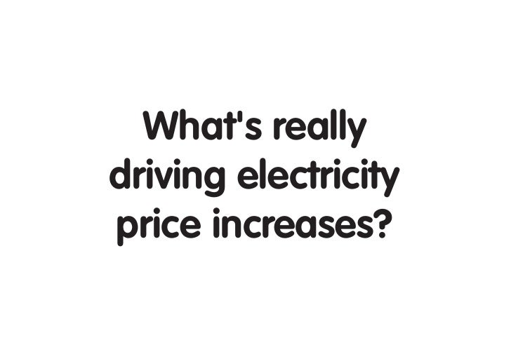 Whats reallydriving electricityprice increases?