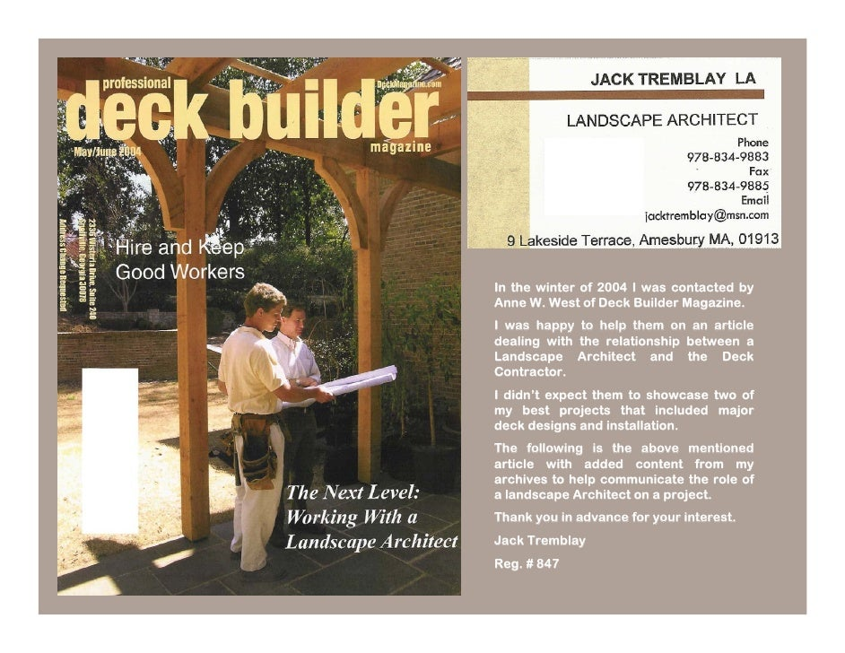 In the winter of 2004 I was contacted by Anne W. West of Deck Builder Magazine. I was happy to help them on an article dea...