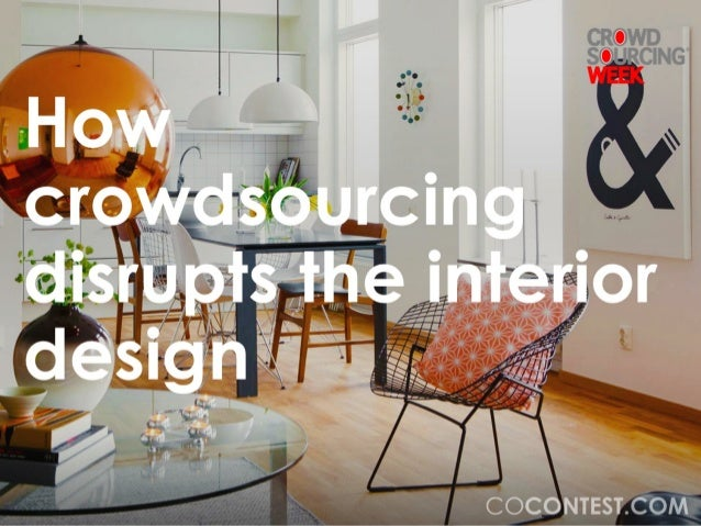 How Crowdsourcing Disrupts the Interior Design