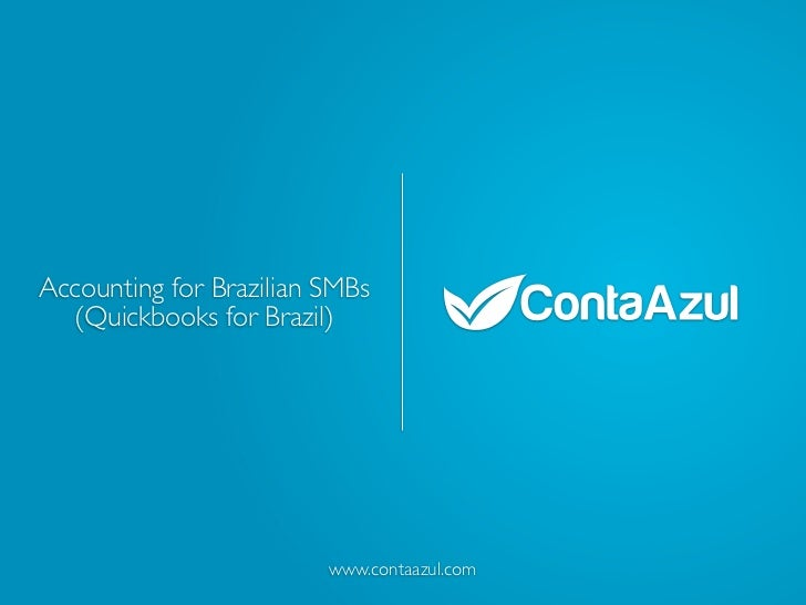 Accounting for Brazilian SMBs  (Quickbooks for Brazil)                         www.contaazul.com