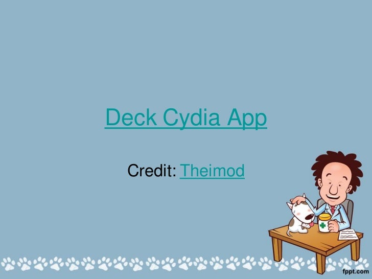 Deck Cydia App Credit: Theimod