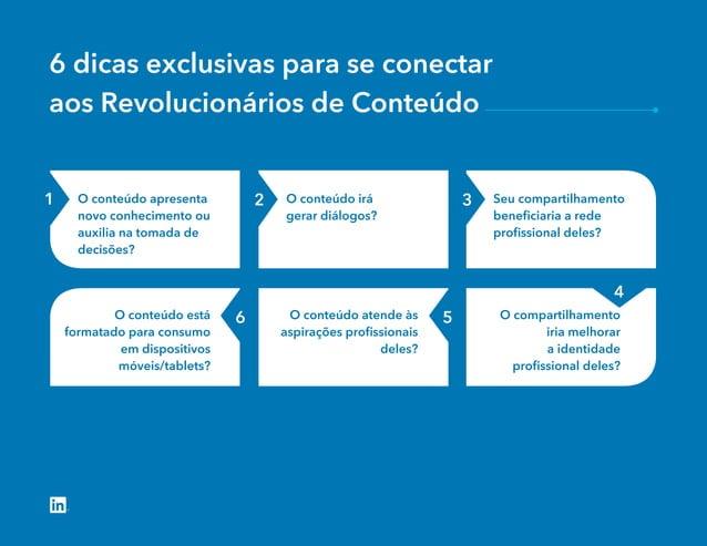 6 dicas exclusivas para se conectar aos Revolucionários de Conteúdo O conteúdo apresenta novo conhecimento ou auxilia na t...