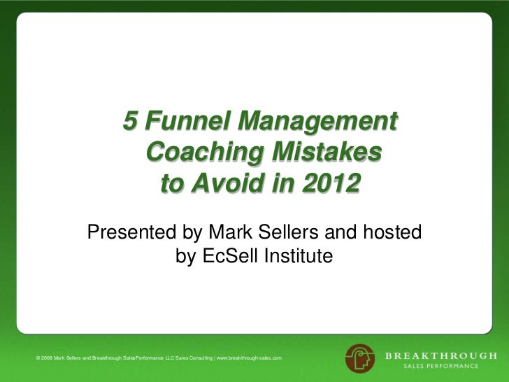 5 Funnel Management                                     Coaching Mistakes                                      to Avoid in...
