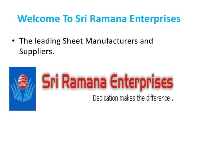 Welcome To Sri Ramana Enterprises • The leading Sheet Manufacturers and Suppliers.