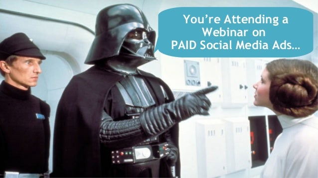 You're Attending a Webinar on PAID Social Media Ads…