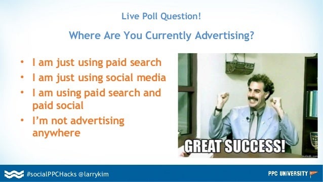 • I am just using paid search • I am just using social media • I am using paid search and paid social • I'm not advertisin...