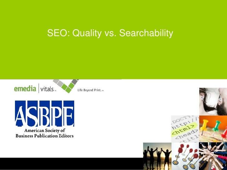 SEO: Quality vs. Searchability