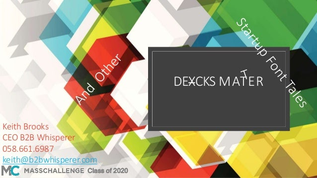 DEXCKS MATER Keith Brooks CEO B2B Whisperer 058.661.6987 keith@b2bwhisperer.com Class of 2020